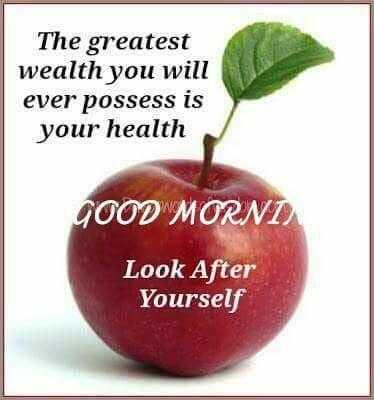 🌅శుభోదయం - The greatest wealth you will ever possess is your health GOOD MORNI Look After Yourself - ShareChat