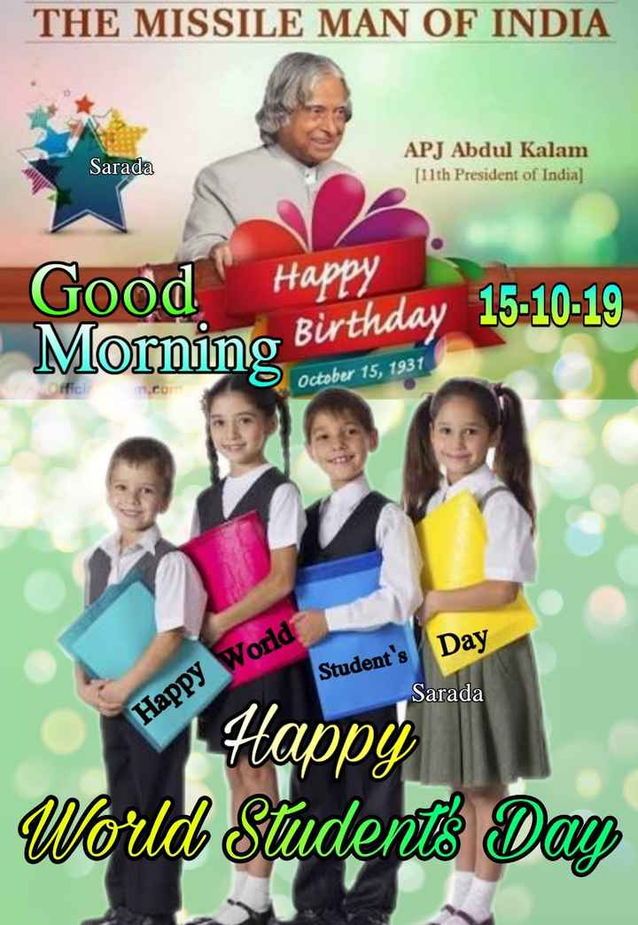 🌅శుభోదయం - THE MISSILE MAN OF INDIA Sarada APJ Abdul Kalam [ 11th President of India ] Good Happy Morning Birthday 15 - 10 - 19 October 15 , 1931 Student ' s Day Sarada Happy World Wappy World Students Day - ShareChat