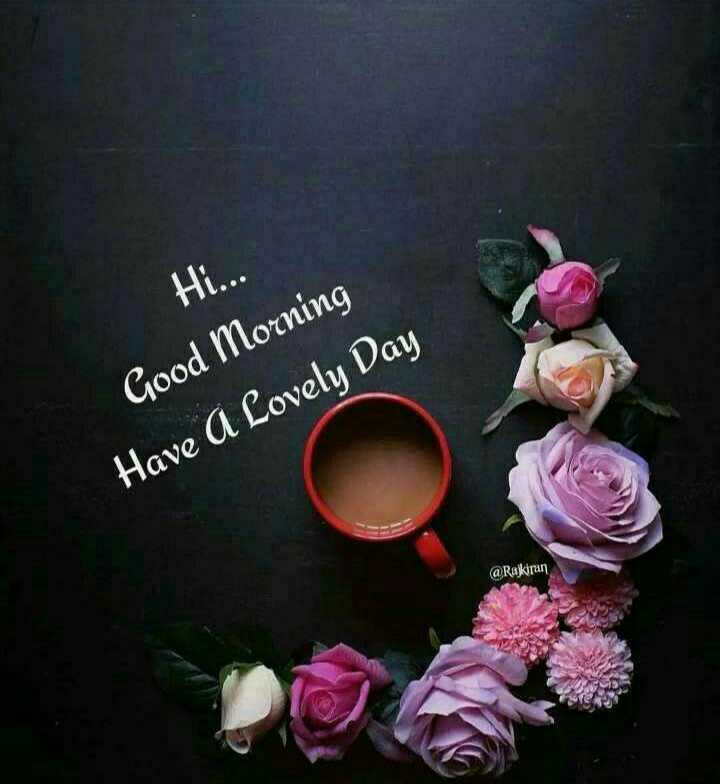 🌅శుభోదయం - Hi . . . Good Morning Have A Lovely Day @ Rakran - ShareChat