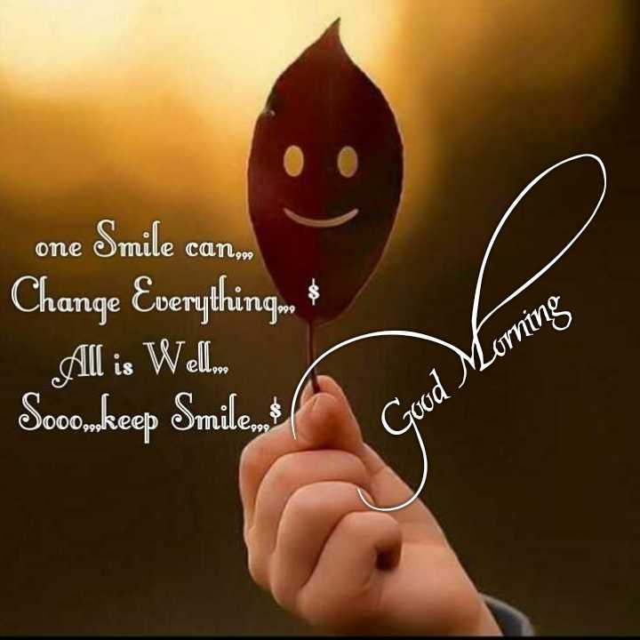 🌅శుభోదయం - one Smile can Change Everything All is Wellion Soomkeep Smilemt Good Morning 000 999keeb - ShareChat