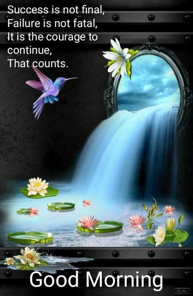 🌅శుభోదయం - Success is not final , Failure is not fatal , ' It is the courage to continue , That counts . Good Morning - ShareChat
