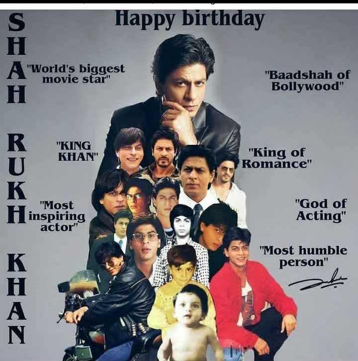🎂షారుఖ్ ఖాన్ పుట్టినరోజు 🎁🎉 - S Happy birthday World ' s biggest movie star Baadshah of Bollywood H KING KHAN King of Romance к Most inspiring God of Acting actor Most humble person - ShareChat