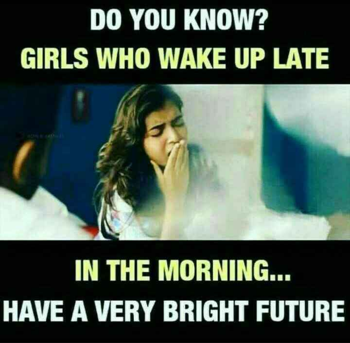 🤣 సినిమా కామిడీ సీన్స్ - DO YOU KNOW ? GIRLS WHO WAKE UP LATE IN THE MORNING . . . HAVE A VERY BRIGHT FUTURE - ShareChat