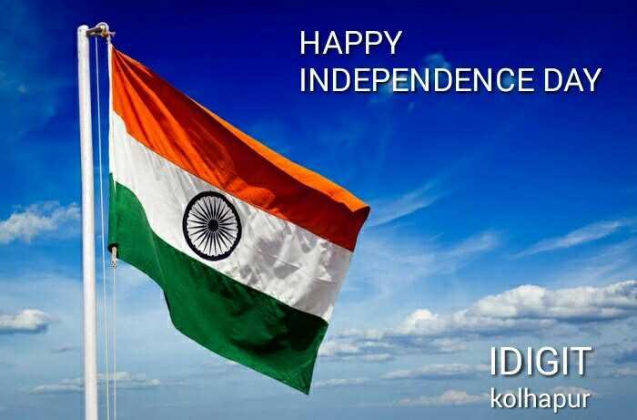 🇮🇳స్వాతంత్ర దినోత్సవం స్టేటస్ - HAPPY INDEPENDENCE DAY IDIGIT kolhapur - ShareChat