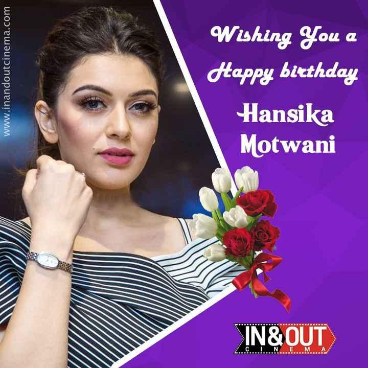 🎂 హన్సిక పుట్టిన రోజు 🎂🍫 - www . inandoutcinema . com Wishing You a Happy birthday Hansika Motwani IN & OUT . . . . . . . . . . . N . . . . . . . . M . . . . A - ShareChat