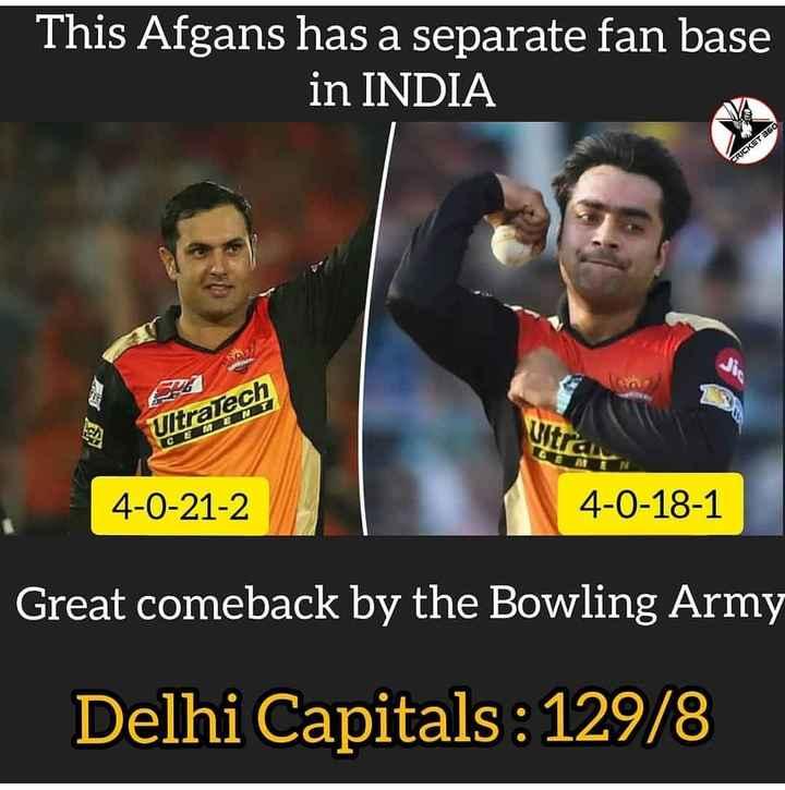 💪 హైదరాబాద్ హావ💪 - This Afgans has a separate fan base in INDIA CRICKET 360 UltraTech CE ME 4 - 0 - 21 - 2 4 - 0 - 18 - 1 Great comeback by the Bowling Army Delhi Capitals : 129 / 8 - ShareChat