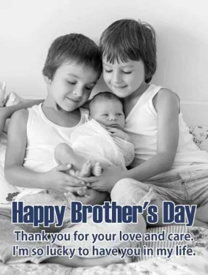 హ్యాపీ నేషనల్ బ్రదర్స్ డే - Happy Brother ' s Day Thankyou for your love and care . I ' m so lucky to have you in my life . - ShareChat