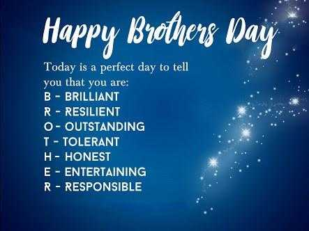 హ్యాపీ నేషనల్ బ్రదర్స్ డే - Happy Brothers Day Today is a perfect day to tell you that you are : B - BRILLIANT R - RESILIENT O - OUTSTANDING T - TOLERANT H - HONEST E - ENTERTAINING R - RESPONSIBLE - ShareChat