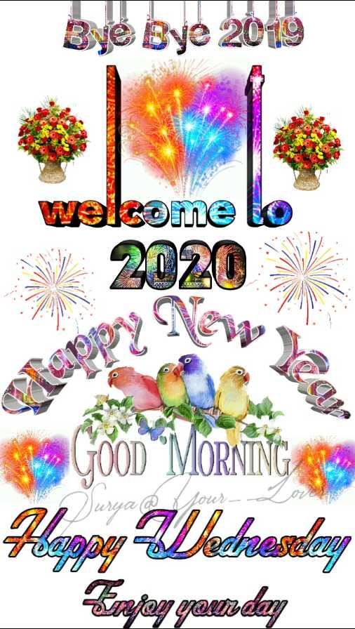 🥳హ్యాపీ న్యూ ఇయర్ 2020 - Bye Bye 2019 welcome to 2020 3 GOOD MORNING AND Hoppy Wednesday Erapen gam . com - ShareChat
