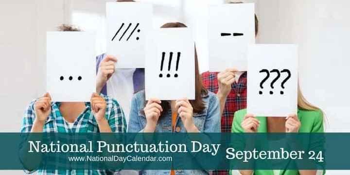 ಅಂತರಾಷ್ಟ್ರೀಯ ದಿನಗಳು - III : National Punctuation Day September 24 www . National Day Calendar . com - ShareChat