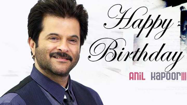 🎂 ಅನಿಲ್ ಕಪೂರ್ ಹುಟ್ಟುಹಬ್ಬ - Happy Birthday Anil Kapoor - ShareChat