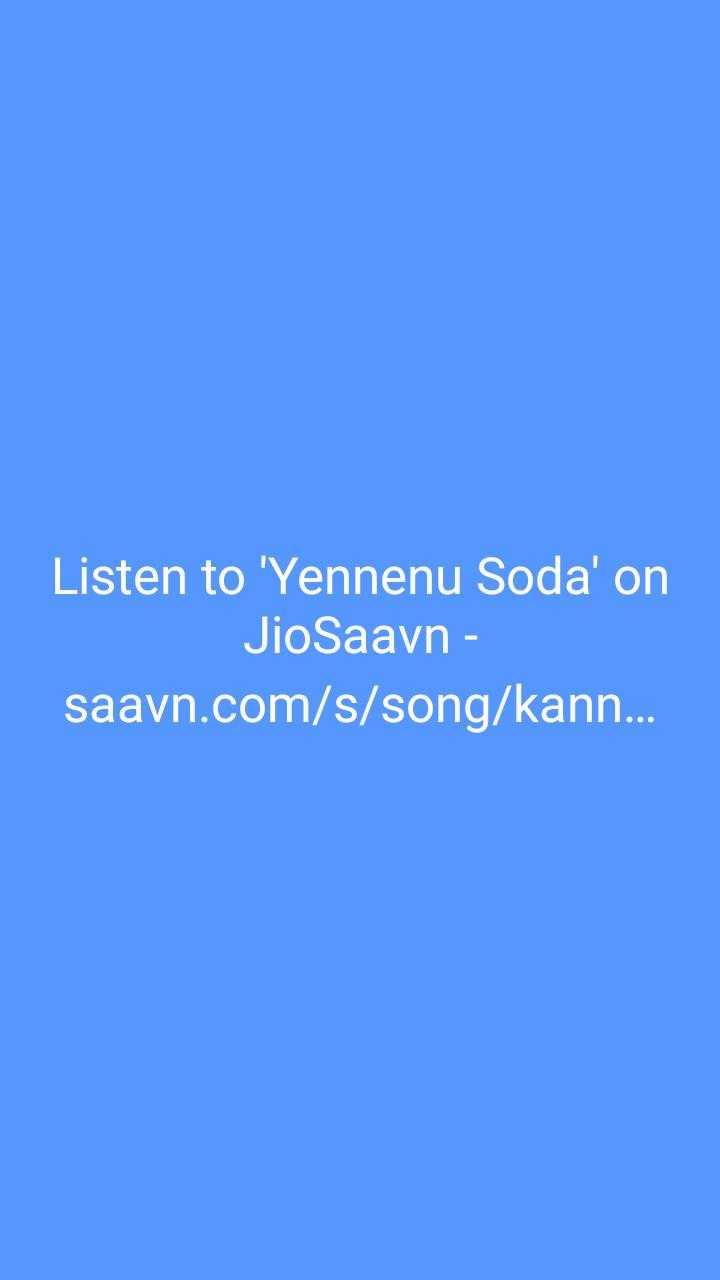 🙏 ಇಂದಿರಾ ಗಾಂಧಿ ಪುಣ್ಯತಿಥಿ - Listen to ' Yennenu Soda ' on Jio Saavn - saavn . com / s / song / kann . . . - ShareChat