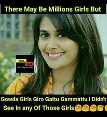ಒಕ್ಕಲಿಗ ಗೌಡರು - There May Be Millions Girls But Gowda Girls Giro Gattu Gammattu I Didn ' t See in any Of Those Girls Q006 - ShareChat