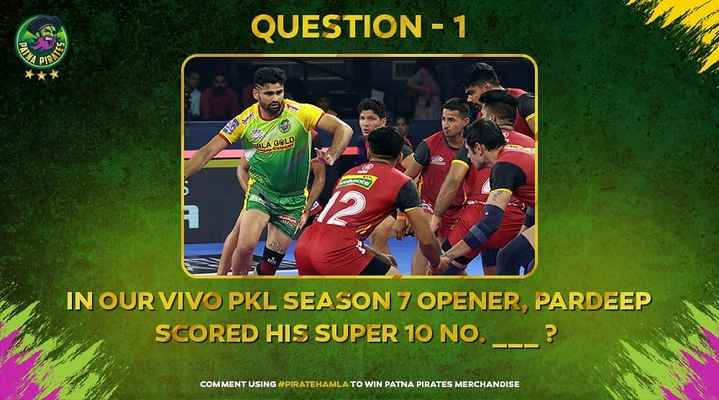 🤼 ಕಬಡ್ಡಿ ಟ್ರೊಲ್ಸ್ - QUESTION - 1 35 RLA GOLD IN OUR VIVO PKL SEASON 7 OPENER , PARDEEP SCORED HIS SUPER 10 NO . _ _ ? COMMENT USING # PIRATEHAMLA TO WIN PATNA PIRATES MERCHANDISE - ShareChat