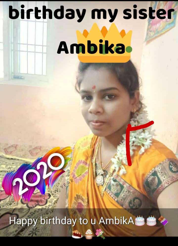 📅ಕ್ಯಾಲೆಂಡರ್ - 2020 - birthday my sister Ambika HAPPY NEW YEAR - Happy birthday to u Ambika - ShareChat