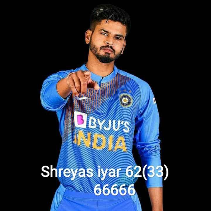 🏏 ಕ್ರಿಕೆಟ್ ಗುಂಡ👦 - BBYJU ' S INDIA Shreyas iyar 62 ( 33 ) 66666 - ShareChat