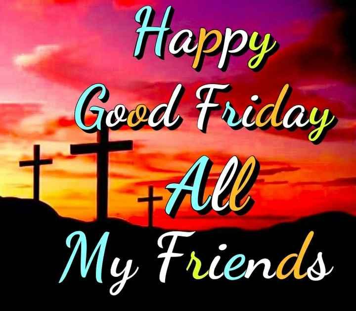 ಗುಡ್ ಫ್ರೈಡೆ - Happy Good Friday My Friends - ShareChat