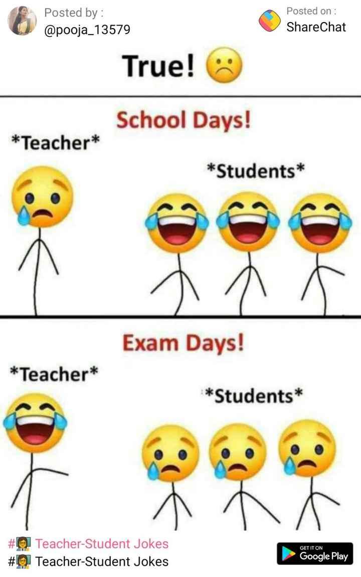 😂ಜೋಕ್ಸ್ - Posted by : @ pooja _ 13579 Posted on : ShareChat True ! School Days ! * Teacher * * Students * Exam Days ! * Teacher * * Students * A nr Google Play GET IT ON # # Teacher - Student Jokes Teacher - Student Jokes Google Play - ShareChat
