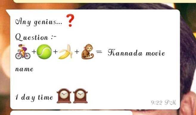 ನನ್ನ ಪ್ರಶ್ನೆ - Any genius . . . ? Question : + + + = Kannada movie name 1 day time 9 : 22 PM - ShareChat