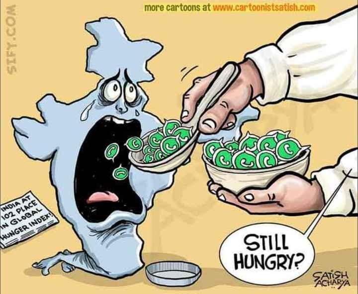 🏡 ನಮ್ಮ ಊರು, ನಮ್ಮ ಸುದ್ದಿ - more cartoons at www . cartoonistsatish . com WOD IS INDIA AT 102 PLACE AN GLOBAL HUNGER INDEX : STILL HUNGRY ? - ShareChat