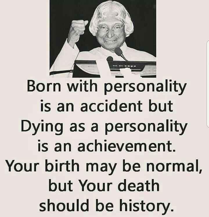 🌅 ನಮ್ಮನೆ ಸೂರ್ಯ - Born with personality is an accident but Dying as a personality is an achievement . Your birth may be normal , but Your death should be history . - ShareChat