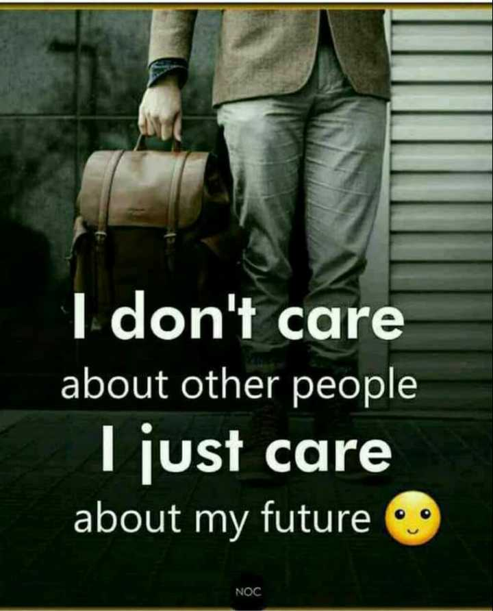 😎ನಾವು ಗೊತ್ತಲ್ಲ ಸಿಂಗಲ್ಸ್ - I don ' t care about other people Ljust care about my future NOC - ShareChat
