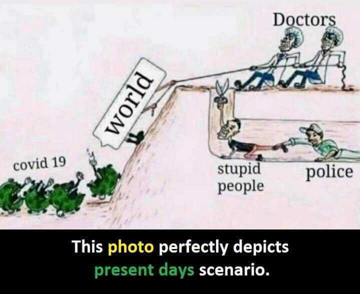 📚ನೀತಿ ಕಥೆಗಳು - Doctors world covid 19 stupid police people This photo perfectly depicts present days scenario . - ShareChat