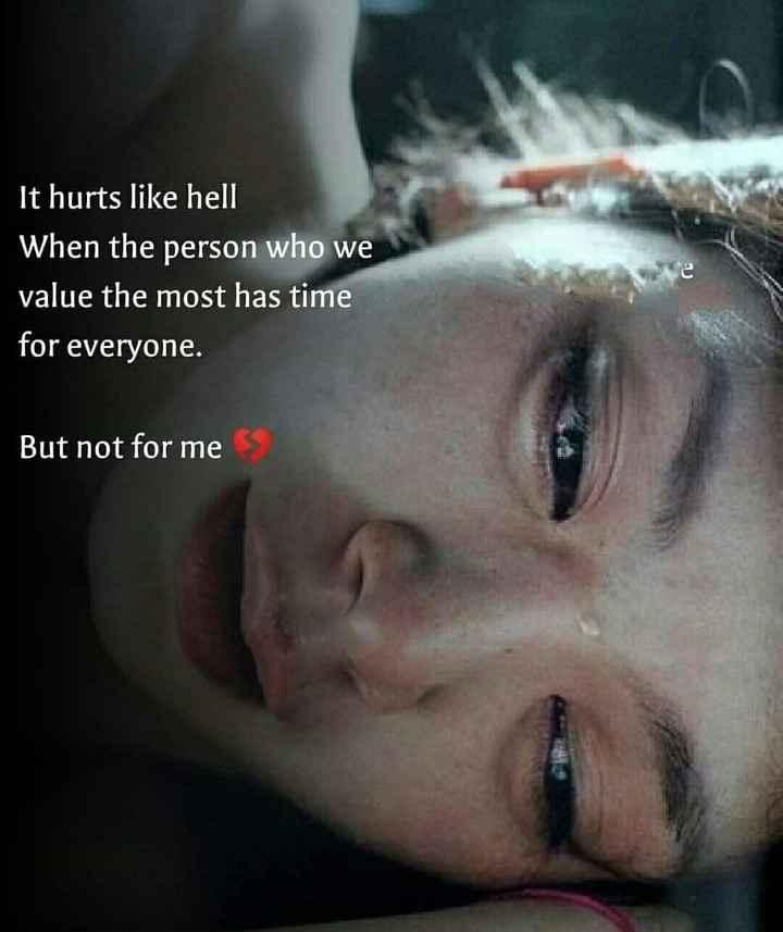 📜 ನುಡಿಮುತ್ತು - It hurts like hell When the person who we value the most has time for everyone . But not for me - ShareChat