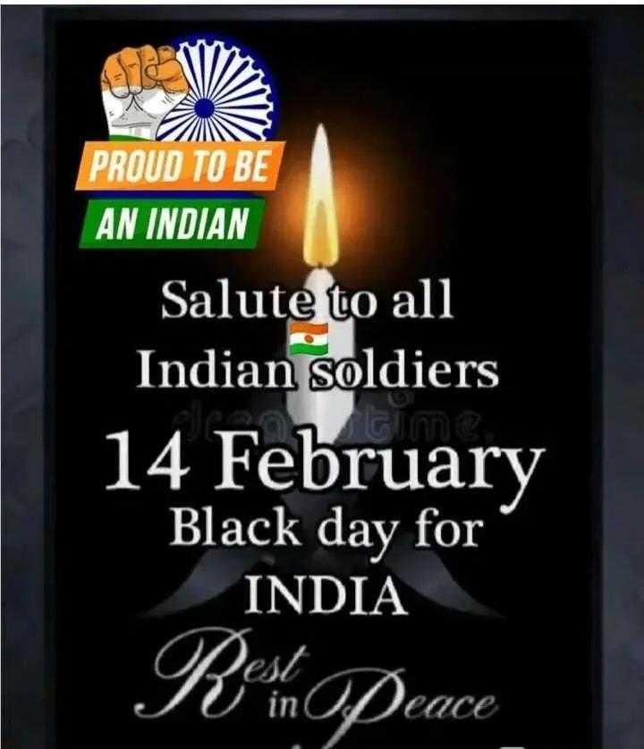 💐ಪುಲ್ವಾಮಾ ದಾಳಿಗೆ ಒಂದು ವರ್ಷ - PROUD TO BE AN INDIAN Salute to all Indian soldiers 14 February Black day for INDIA ODest So in peace - ShareChat