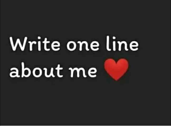 😆ಫನ್ನಿ ಸ್ಟೇಟಸ್ - Write one line about me - ShareChat