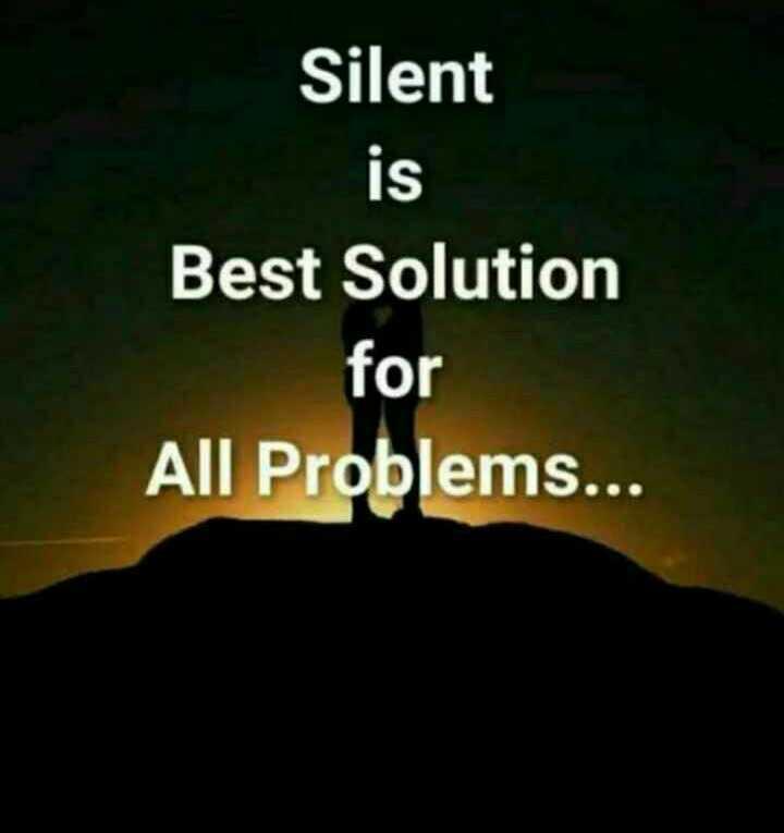 📱ಫೋಟೋ ಸ್ಟೇಟಸ್ - Silent Best Solution for All Problems . . . - ShareChat