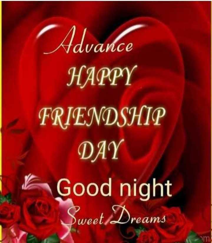 🤝ಫ್ರೆಂಡ್ ಶಿಪ್ ಸ್ಟೇಟಸ್ - Advance HAPPY FRIENDSHIP DAY Good night Sweet Dreams Dwee Dreams - ShareChat