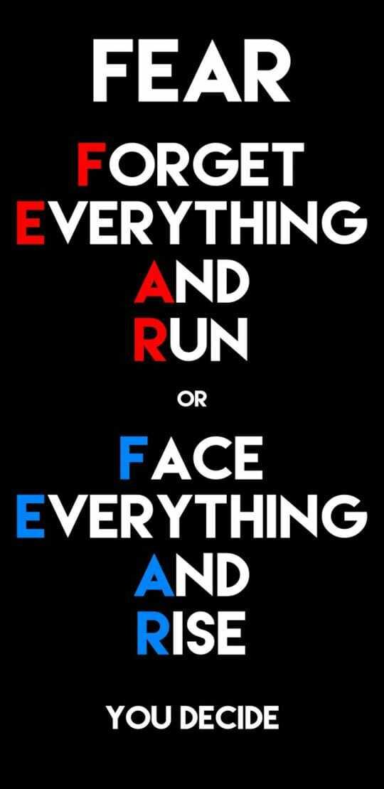 🤝ಫ್ರೆಂಡ್ ಶಿಪ್ ಸ್ಟೇಟಸ್ - FEAR FORGET EVERYTHING AND RUN OR FACE EVERYTHING AND RISE YOU DECIDE - ShareChat