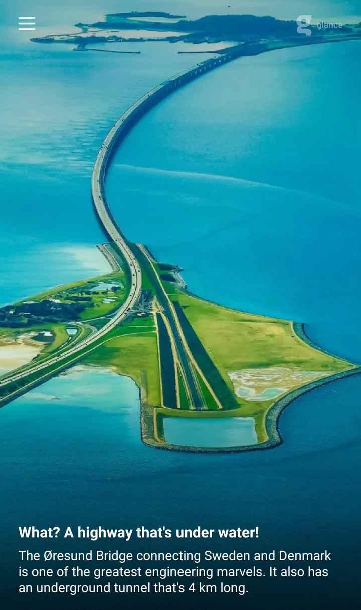 ಬೆಂಗಳೂರು ಹೈ-ಅಲರ್ಟ್ - - gllance What ? A highway that ' s under water ! The Øresund Bridge connecting Sweden and Denmark is one of the greatest engineering marvels . It also has an underground tunnel that ' s 4 km long . - ShareChat