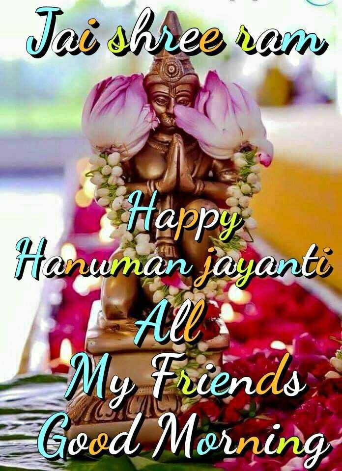 🔱ಭಕ್ತಿ ಲೋಕ - Jai shree sam Happy Hanuman jayanti - My Friends Good Morning - ShareChat