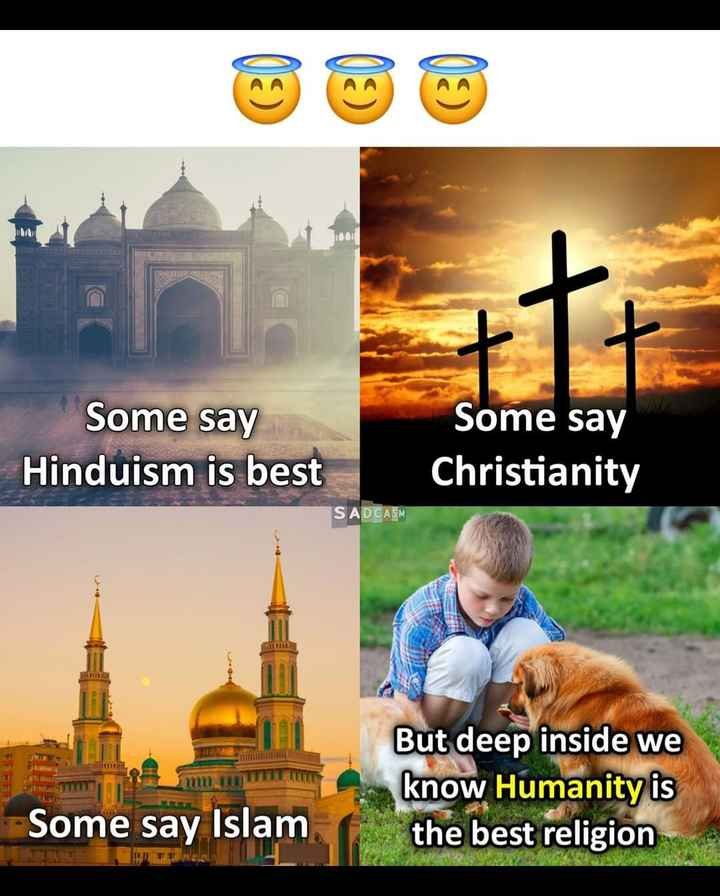🕺ಭಾನುವಾರದ ಶುಭಾಶಯಗಳು - Some say Hinduism is best Some say Christianity SADCASM But deep inside we know Humanity is the best religion Some say Islam HAFA - ShareChat