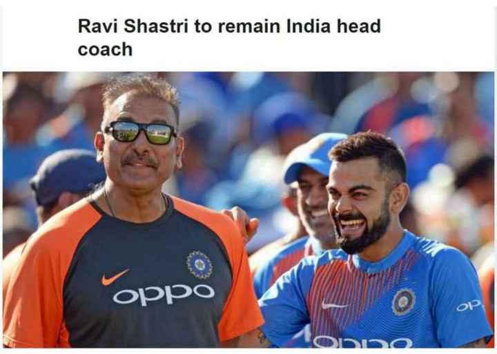 🏏 ಭಾರತದ ಕೋಚ್ ಶಾಸ್ತ್ರಿ - Ravi Shastri to remain India head coach OPPO OP Dise - ShareChat