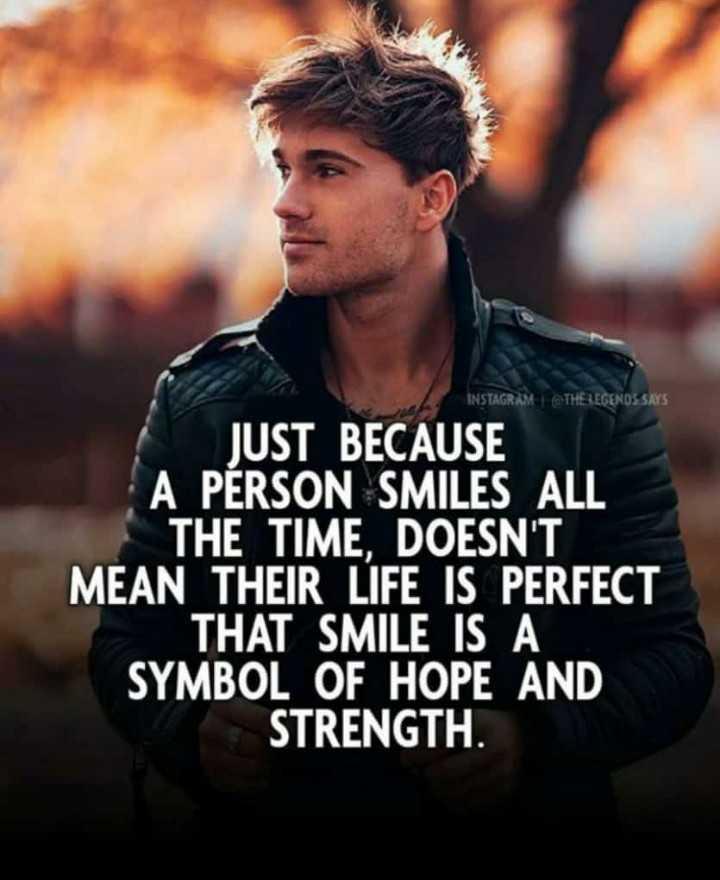 💚ಮನಸಿನ💕ಪಿಸುಮಾತು💚 - INSTAGRAM @ THE LEGENDS SAYS JUST BECAUSE A PERSON SMILES ALL THE TIME , DOESN ' T MEAN THEIR LIFE IS PERFECT THAT SMILE IS A SYMBOL OF HOPE AND STRENGTH . - ShareChat