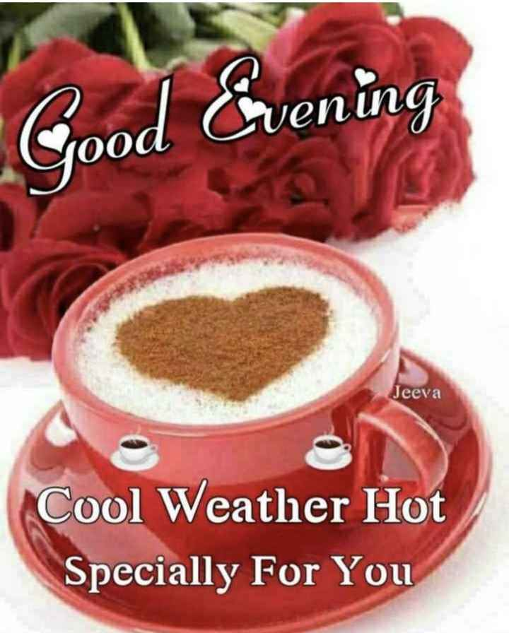 🌇 ಮುಸ್ಸಂಜೆ ವೇಳೇಲಿ - Good Evening Jeeva Cool Weather Hot Specially For You - ShareChat