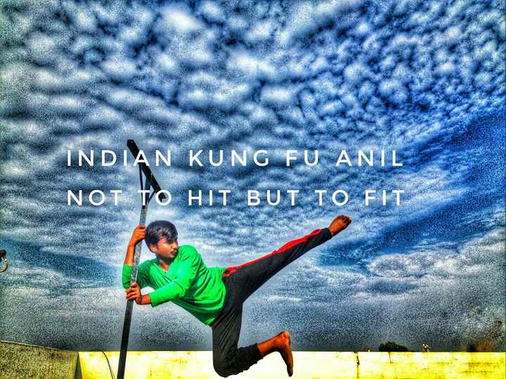📱 ಮೊಬೈಲ್ ಫೋಟೋಗ್ರಫಿ - INDIAN KUNG FU ANIL NOT TO HIT BUT TO FIT XX 25 - ShareChat