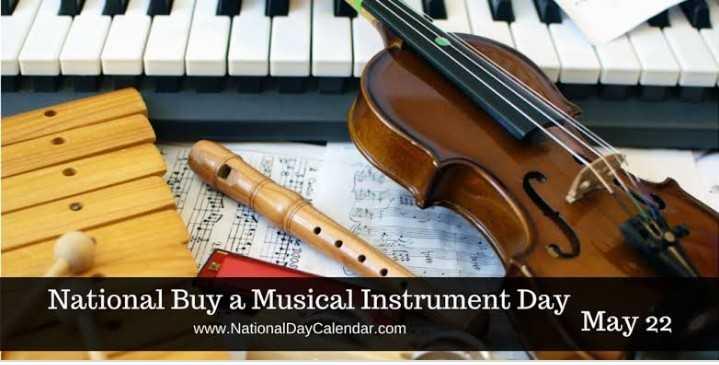 ಮ್ಯೂಸಿಕ್ ಫ್ಯಾನ್ಸ್ 🎶 - National Buy a Musical Instrument Day www . NationalDayCalendar . com May 22 - ShareChat