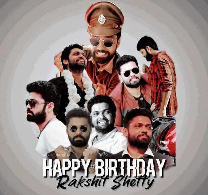 🎂ರಕ್ಷಿತ್ ಶೆಟ್ಟಿ ಹುಟ್ಟುಹಬ್ಬ - HAPPY BIRTHDAY Rakshit Shetty - ShareChat