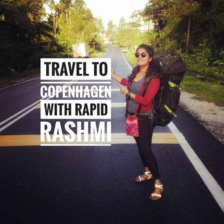 ರಾಪಿಡ್ ರಶ್ಮಿ - TRAVEL TO COPENHAGEN WITH RAPID RASHMI - ShareChat
