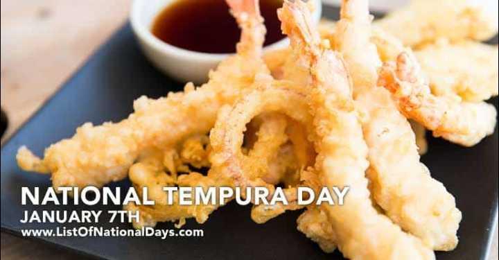 ರಾಷ್ಟ್ರೀಯ ದಿನಗಳು - NATIONAL TEMPURA DAY JANUARY 7TH www . ListOfNationalDays . com - ShareChat