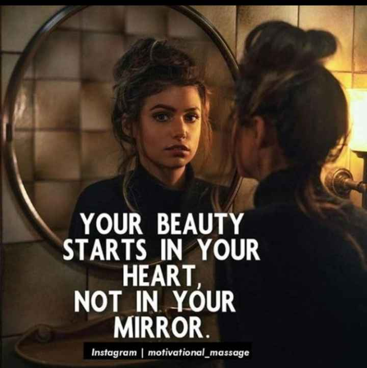 🎮 ರೋಲ್ ಔಟ್ - YOUR BEAUTY STARTS IN YOUR HEART NOT IN YOUR MIRROR . Instagram | motivational _ massage - ShareChat