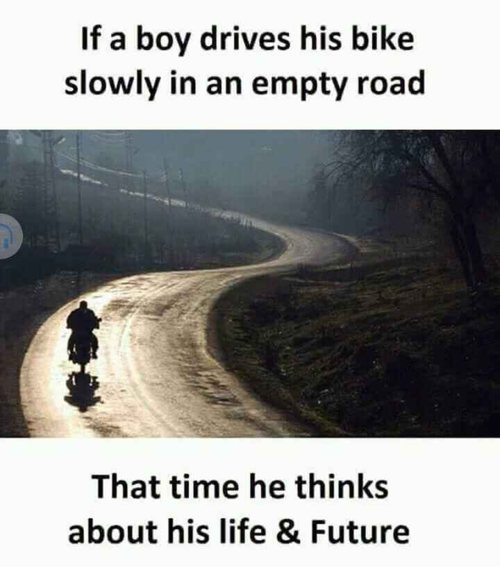 💔ಲವ್ ಫೈಲ್ಯೂರ್ - If a boy drives his bike slowly in an empty road That time he thinks about his life & Future - ShareChat