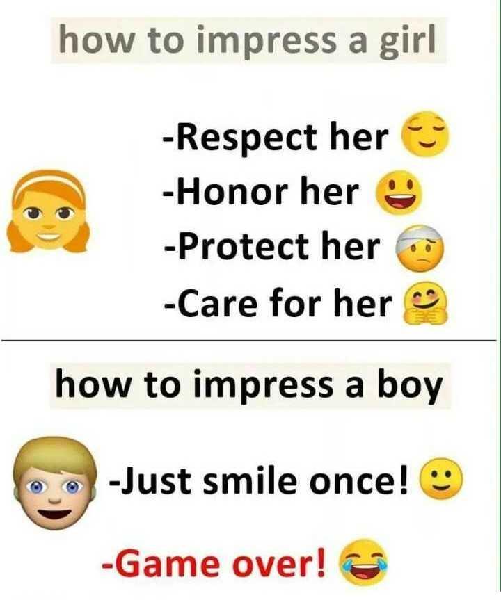 💓ಲವ್ ಸ್ಟೇಟಸ್ - how to impress a girl - Respect her - Honor her - Protect her - Care for her how to impress a boy - Just smile once ! - Game over ! - ShareChat