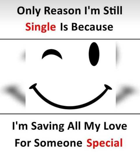 💖ಲವ್ - Only Reason I ' m Still Single Is Because I ' m Saving All My Love For Someone Special - ShareChat