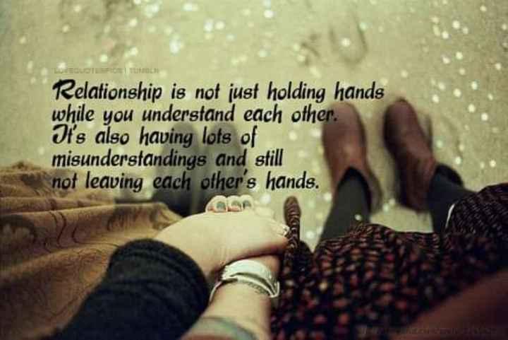 💖ಲವ್ - Relationship is not just holding hands while you understand each other . It ' s also having lots of misunderstandings and still not leaving each other ' s hands . It ' s you undersiot just holdi . - ShareChat