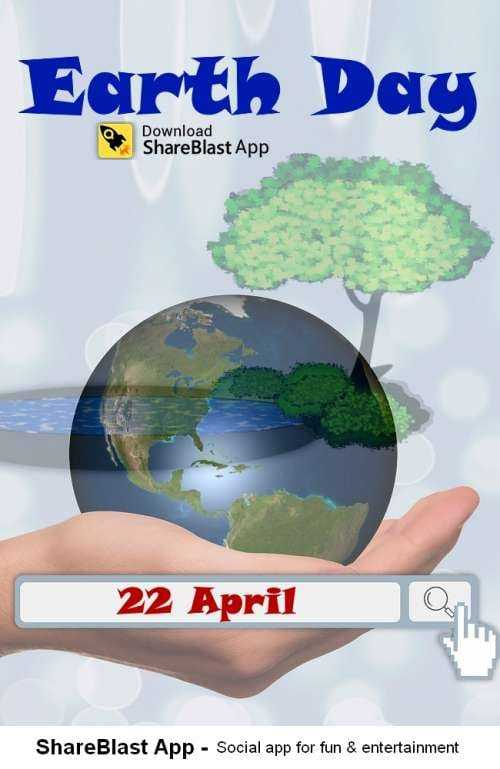 ವಿಶ್ವ ಭೂಮಿ ದಿನ - Earth Day Download ShareBlast App 22 April ShareBlast App - Social app for fun & entertainment - ShareChat